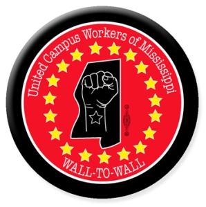 United Campus Workers of Mississippi Logo. A fist with a star on the wrist in the middle of the Mississippi State map surrounded by yellow stars on a red background with the words United Campus Workers of Mississippi Wall-to-Wall.